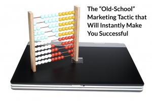 The-Old-School-Marketing-Tactic-that-Will-Instantly-Make-You-Successful